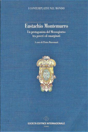 Eustachio Montemurro. Un protagonista del Mezzogiorno tra poveri ed emarginati.