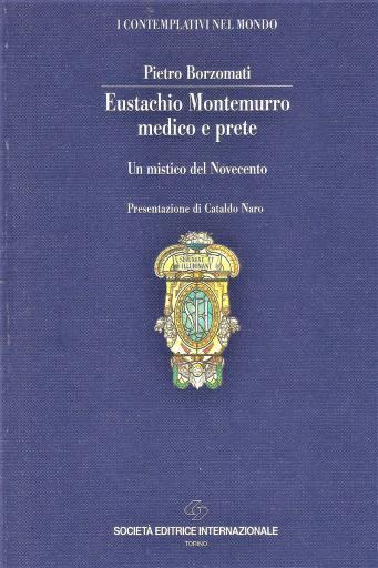 Eustachio Montemurro medico e prete. Un mistico del Novecento.