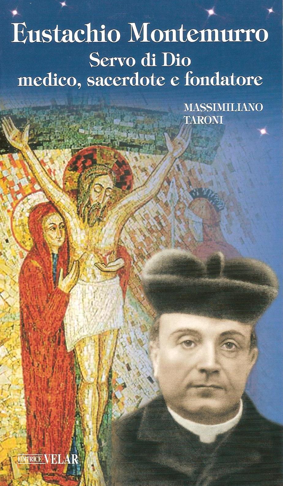 Eustachio Montemurro Servo di Dio, medico, sacerdote e fondatore